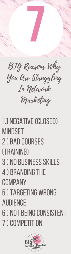 7 BIG Reasons Why You Are Struggling In Network Marketing - Big Income Paradise