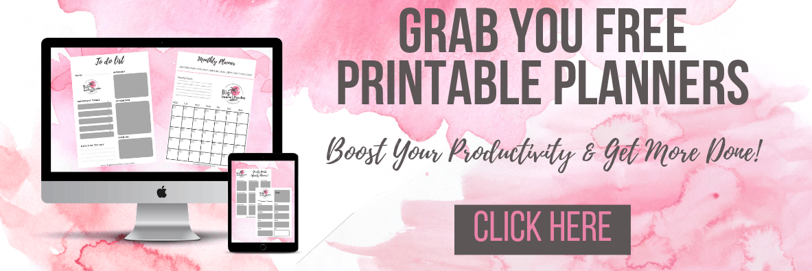 Grab your FREE Printable Planners - Big Income Paradise