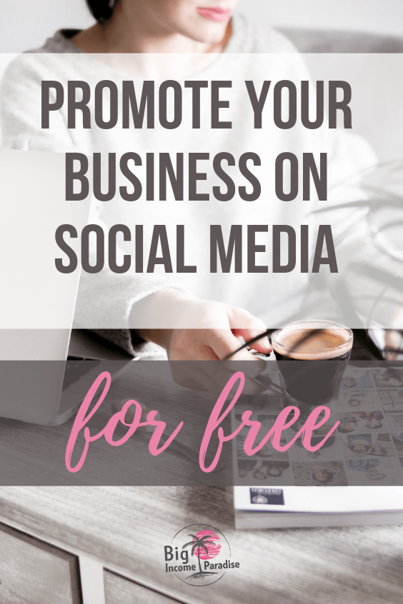 Promote Your Business On Social Media For Free - Big Income Paradise