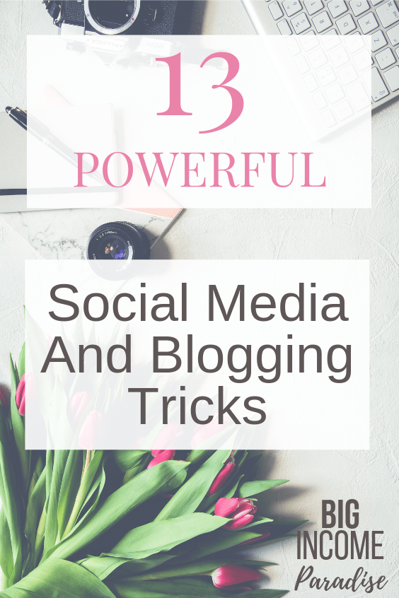 13 POWERFUL Social Media And Blogging Tricks that will help you get raving fans and loyal customers. You will make more money online with your business if you include these 13 tricks in your social media and blogging. #BigIncomeParadise #SocialMediaAndBlogging #SocialMedia #Blogging