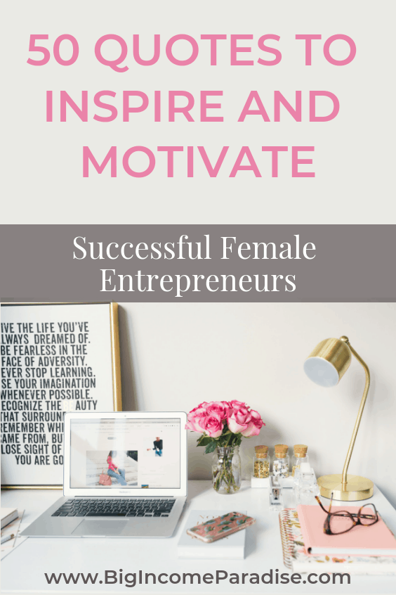 50 Quotes To Inspire And Motivate Successful Female Entrepreneurs