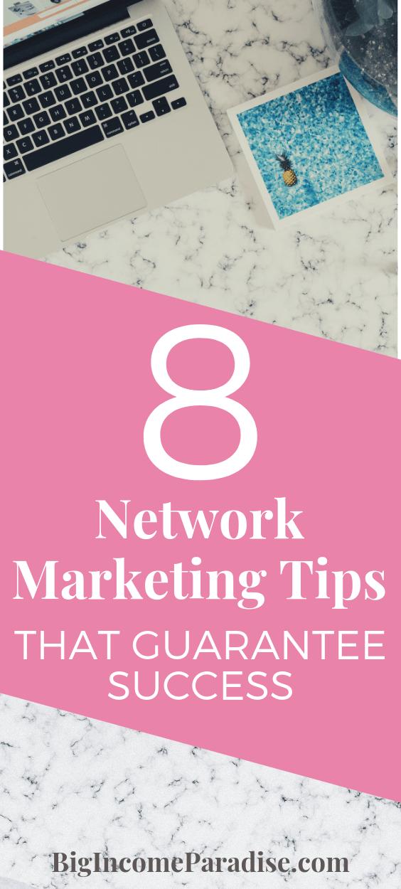 8 Network Marketing Tips That Guarantee Success