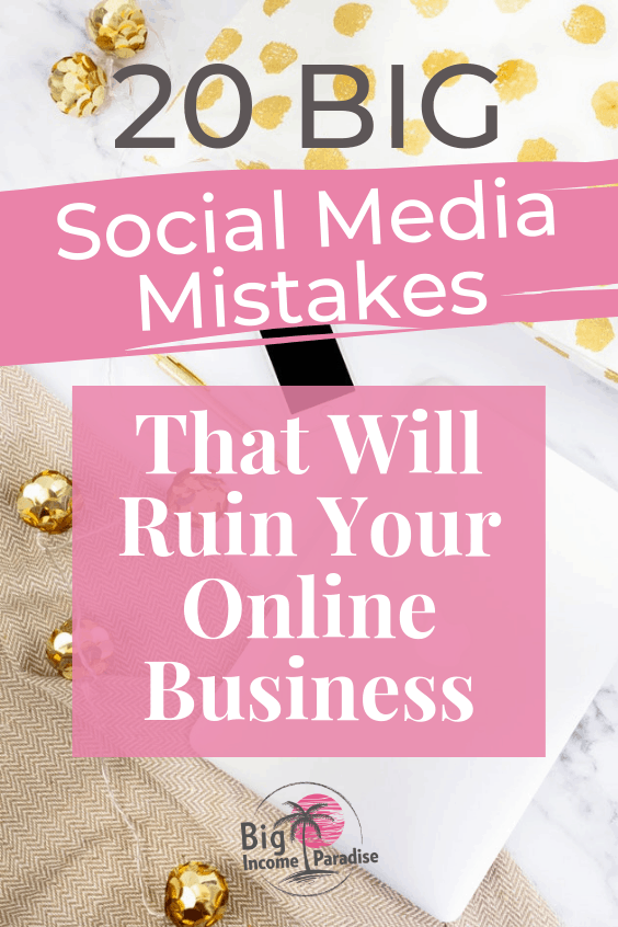 Don't make these 20 BIG Social Media Mistakes or they will ruin your online business. You have to stand out of the crowd and do your social media marketing the right way. Making these mistakes can hurt your reputation. So make sure you avoid them. #bigincomeparadise #socialmediamarketing #socialmediamistakes #socialmediamarketingmistakes