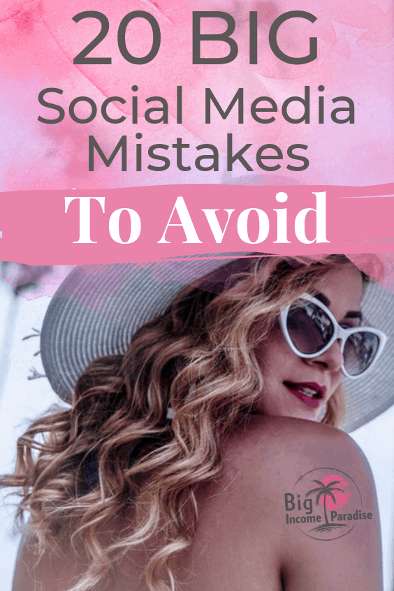 20 BIG Social Media Mistakes To Avoid at all cost! Make sure you are not doing these social media mistakes because it can hurt your online business more than you know. Check my blog post and Re-pin this for later. #BigIncomeParadise #socialmediamarketing #socialmediamistakes #socialmediamarketingmistakes #socialmediamarketingstrategy