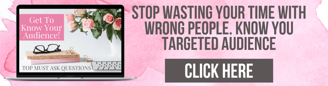 Stop wasting your time with wrong people and get to know your real targeted audience.