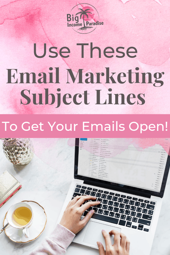 Start using these Email Marketing subject lines to get your email open. Without a good open rate you won't get much out of your email marketing strategy. Stop wasting your time and revamp your strategy. Check out these email marketing ideas and subject lines that will help you in your online business. #BigIncomeParadise #emailmarketingsubjectlines #emailmarketingstrategy #subjectlines #emailsubjectlines #emailmarketingideas