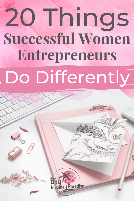 Successful women entrepreneurs do many things differently. If you want to succeed in your online business, you should follow the steps every boss babe makes daily. Check this list of 20 things successful women entrepreneurs do differently and Re-Pin for later. #bigincomeparadise #successfulfemaleentrepreneurs #successfulwomenentrepreneurs #bossbabes #bossbabe #FemaleEntrepreneur #FemaleEntrepreneurs