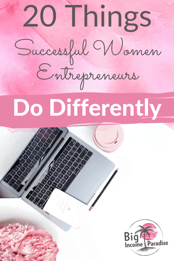 If you want to become one of the successful women entrepreneurs then you have to change your habits. Check these 20 things successful women entrepreneurs and lady bosses do daily. Don't forget to Re-Pin this for later. #bigincomeparadise #successfulfemaleentrepreneurs #successfulwomenentrepreneurs #bossbabes #bossbabe #FemaleEntrepreneur #FemaleEntrepreneurs