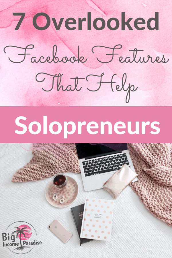 If you're using Facebook for business, then you need to check these Facebook Features and start using them. Every solopreneur should test them out and include them in their Facebook Marketing. Learn more about these 7 overlooked Facebook Features and grab the Freebie inside. Re-Pin for later. #bigincomeparadise #facebookfeatures #facebookmarketing #facebookforbusiness #socialmediamarketingstrategy #solopreneurtips