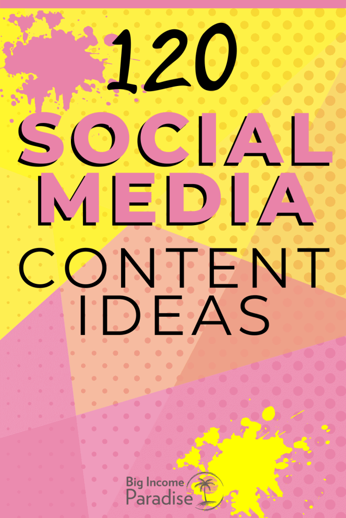 120 Killer Social Media Content Ideas Your Audience Will Love