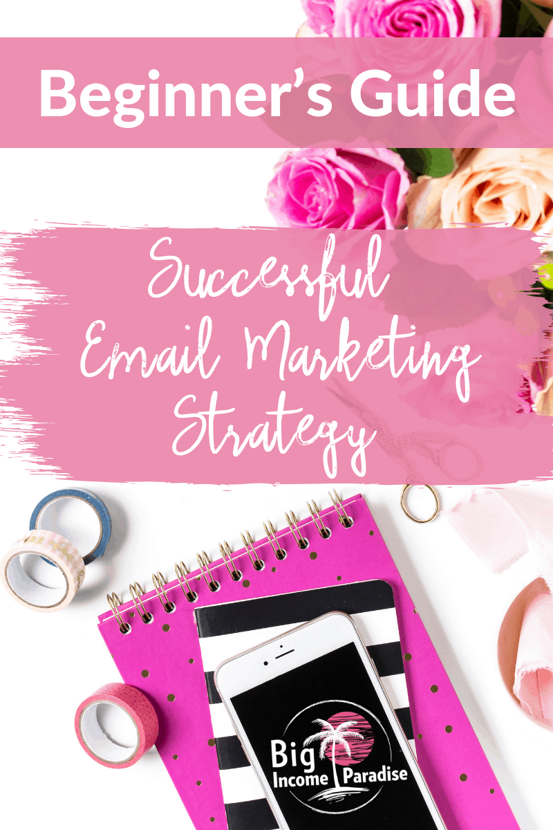 You need to have a successful email marketing strategy if you want to build your business fast. Connect with your audience on a deeper level, win them over by providing value. In this blog post, you will find different email marketing strategy ideas and tips and the whole beginner's guide to a successful email marketing strategy. Learn more here and start building email list. #BigIncomeParadise #emailmarketing #emailmarketingstrategy #listbuilding #emailmarketingtips #startanemaillist #emaillist
