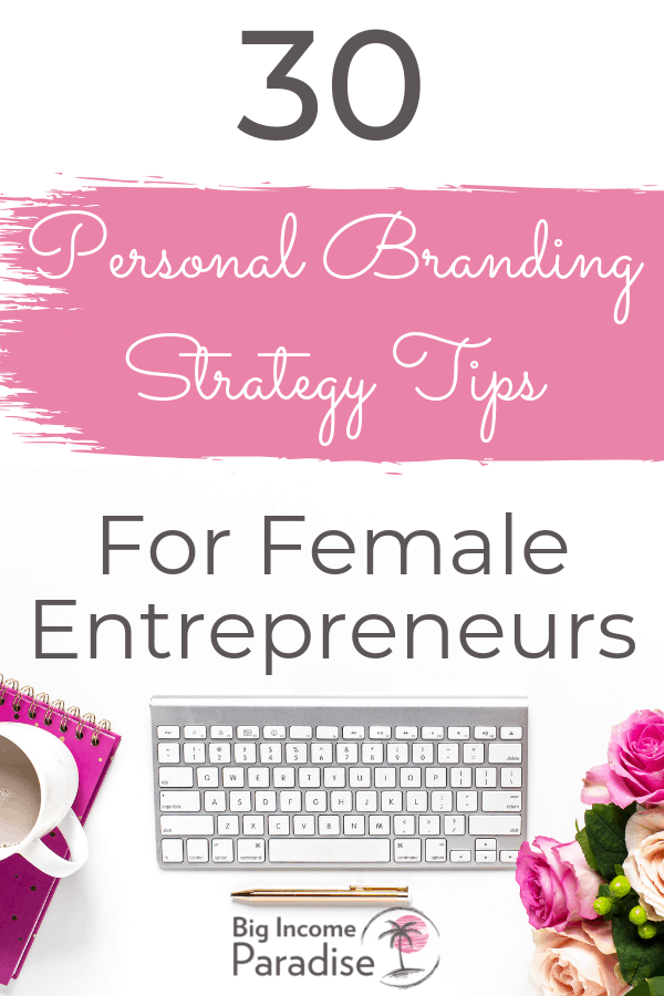 You need to have an amazing Personal Branding Strategy if you want to succeed in your online business.  You are your own brand so if you do it wrong, you can get a really bad reputation. But don't worry if you don't know how to create a personal branding strategy. Check out my blog post and learn about 30 Personal Branding Strategy Tips For Female Entrepreneurs. Brand yourself the right way! #BigIncomeParadise #PersonalBranding #BrandYourself #branding101 #brandingstrategy #brandingtips