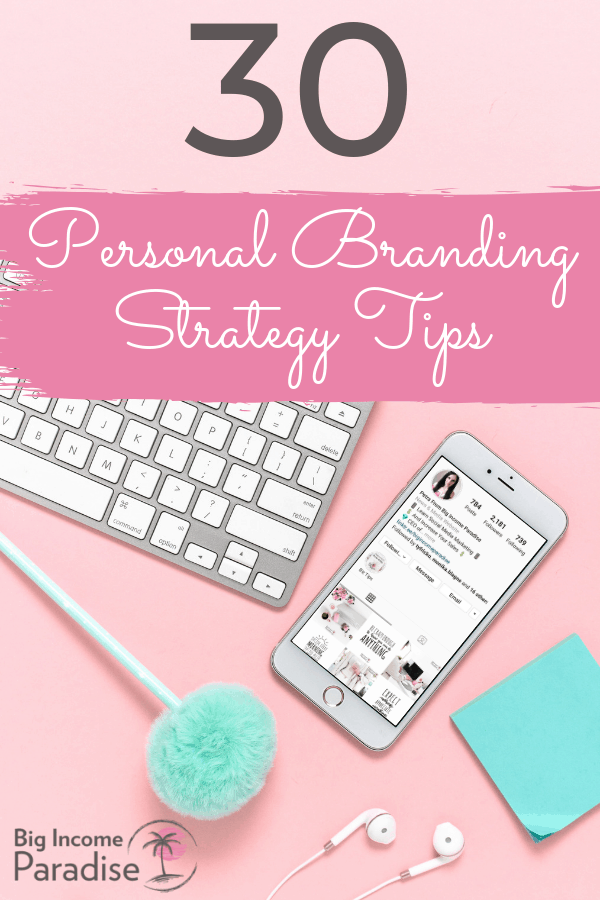 Have you been wondering why some brands are so popular? It's because they have an amazing personal branding strategy. And you should have one too. If you don't know how to brand yourself or how to create a self branding strategy, then check out these 30 personal branding tips that will skyrocket your results. If you want to be a successful female entrepreneur, you will need to stand out. #BigIncomeParadise #PersonalBrandingStrategy #PersonalBrandingTips #PersonalBranding101 #SelfBranding
