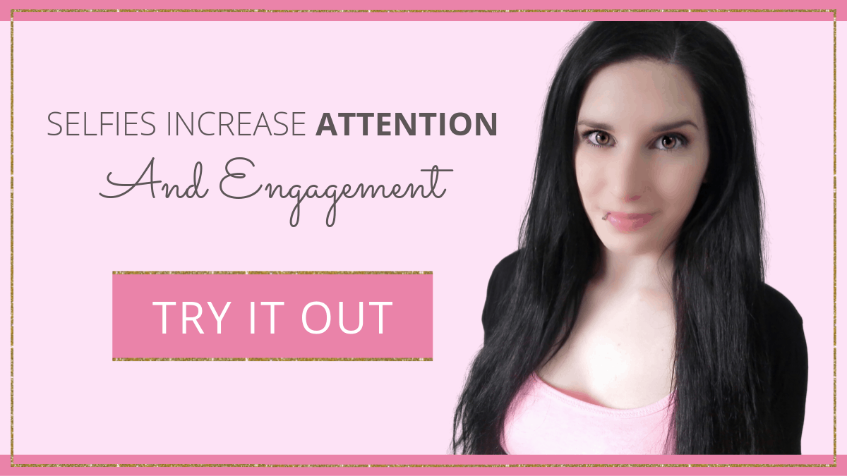 selfies-increase-attention-and-engagement