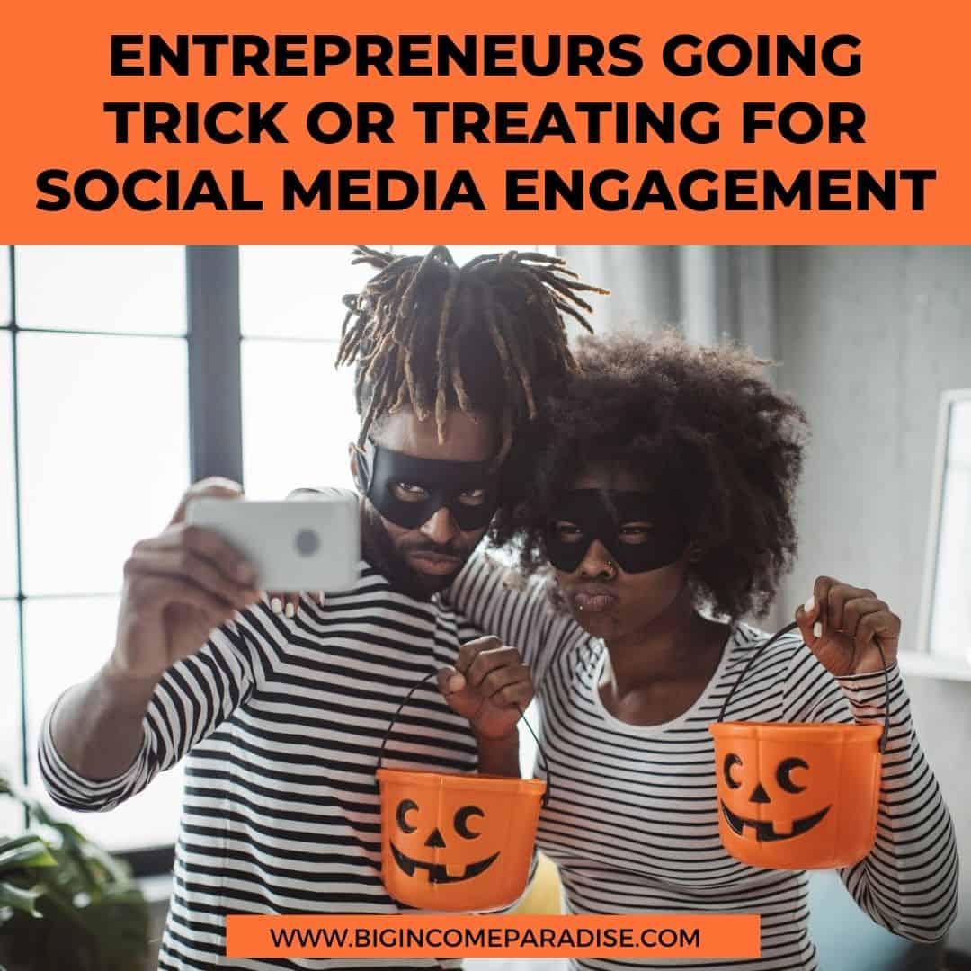 entrepreneurs going trick or treating for social media engagement