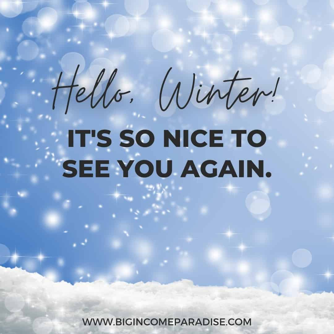 Hello, Winter! It's so nice to see you again - caption