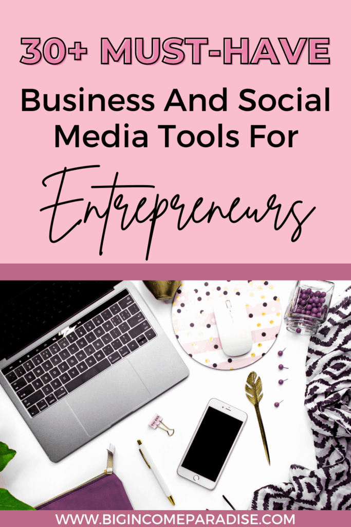 30+ Must-Have Business And Social Media Tools For Entrepreneurs