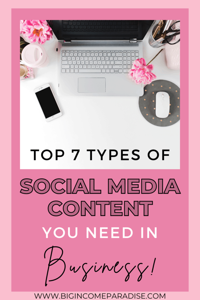 Top 7 Types Of Social Media Content You Need In Business