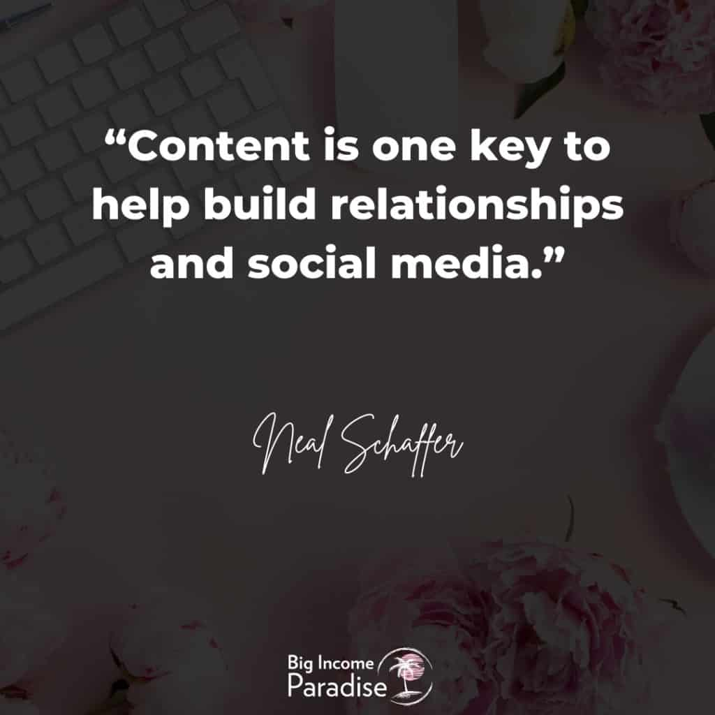 """""""Content is one key to help build relationships and social media."""" - Neal Schaffer"""