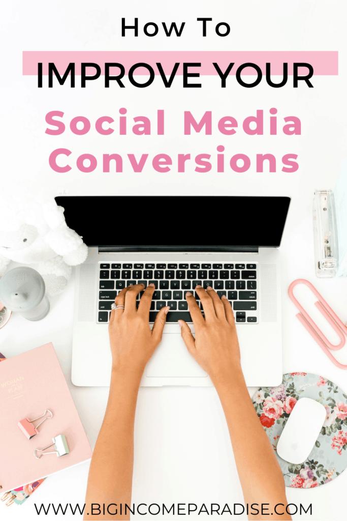 How To Improve Social Media Conversions. Social Media Marketing Tips