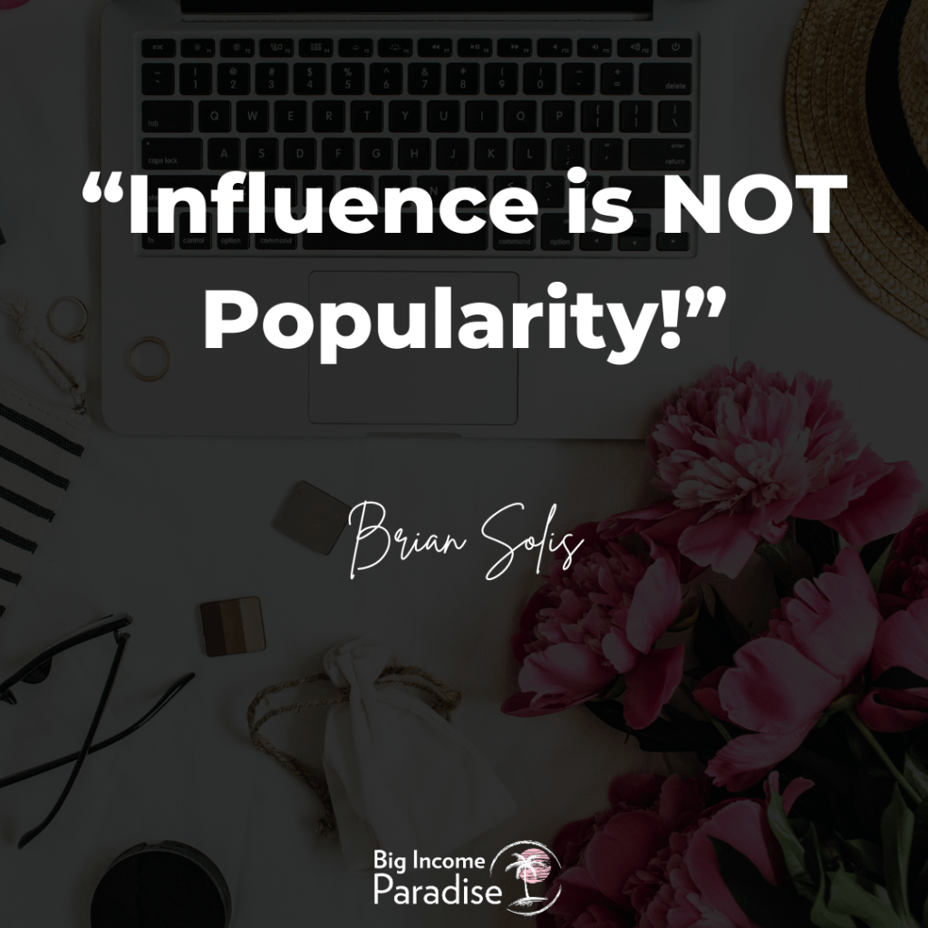 """""""Influence is NOT Popularity!"""" – Brian Solis"""