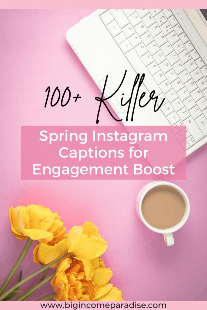100+ Killer Spring Instagram Captions For Boosting Your Engagement