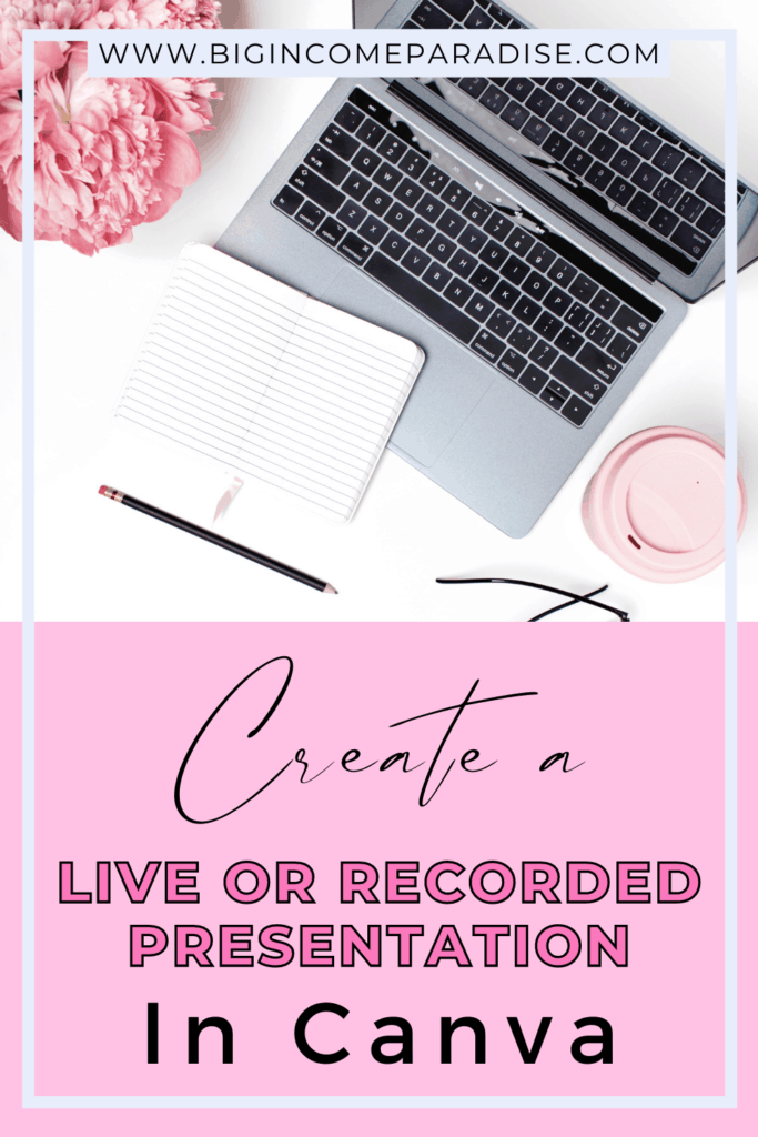 How To Create a Live or Pre-recorded Presentation In Canva