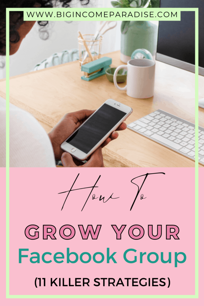 How To Grow Your Facebook Group Fast (11 Killer Strategies)