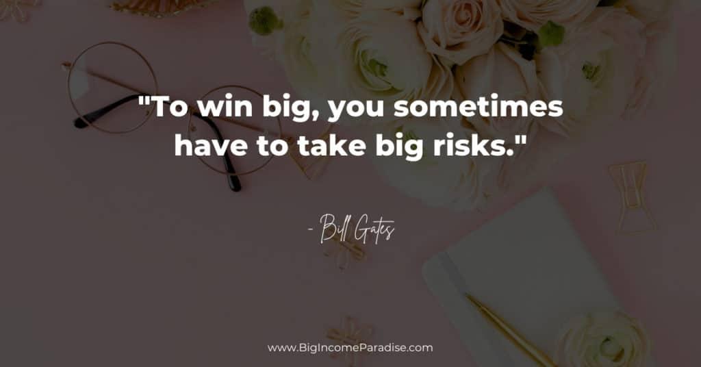 win-big-take-big-risks